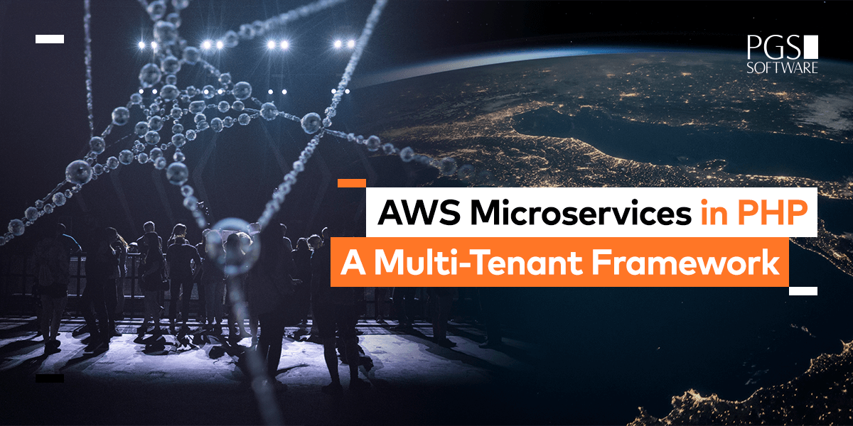 AWS Microservices in PHP: A Multi-Tenant Framework | PGS Software