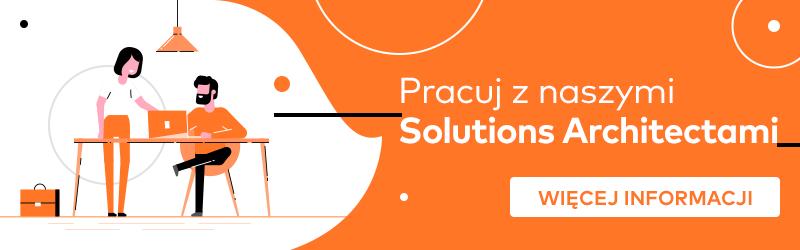 Dołącz naszych Solutions Architektów