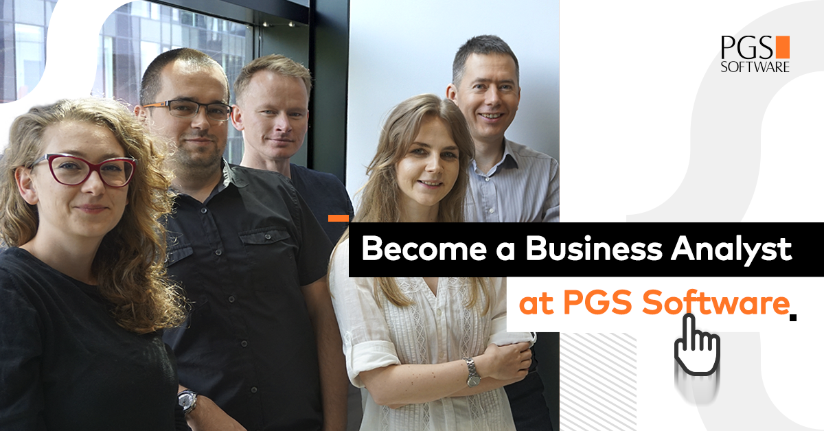 Become Business Analyst at PGS Software
